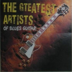 The Greatest Artists Of Blues Guitar - Various Artists