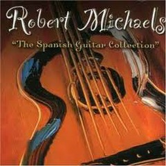 Robert Michaels - The Spanish Guitar Collection - Robert Michaels