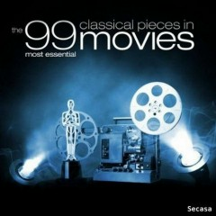 The 99 Most Essential Classical Pieces In Movies CD 2 No. 1