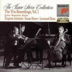 The Trio Recording Vol.1 : Brahms, Schubert, Mendelssohn CD 1 - Isaac Stern,Eugene Istomin,Leonard Rose