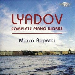 Liadov Complete Piano Music CD 5 No. 1 - Marco Rapetti