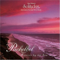 Pachelbel - Forever By The Sea