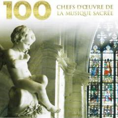 100 Chefs-d'Oeuvre de la Musique Sacrée CD 1