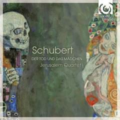 Schubert - Der Tod Und Das Madchen - Jerusalem Quartet