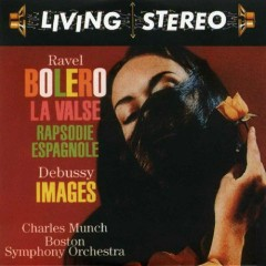 Living Stereo 60CD Collection - CD 17 Ravel - Bolero La Valse Rapsodie Espagnole, Debussy Image