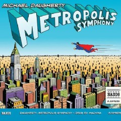 Metropolis Symphony - Michael Daugherty