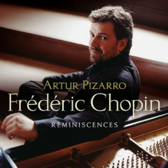 Frederic Chopin - Reminiscences - Artur Pizarro