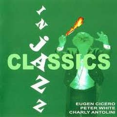 Classics In Jazz CD 1 - Eugen Cicero