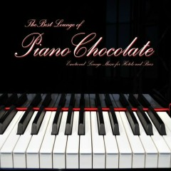 The Best Lounge Of Pianochocolate - Emotional Lounge Music For Hotels And Bars