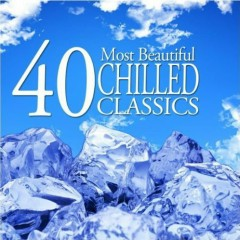 40 Most Beautiful Chilled Classics CD 1