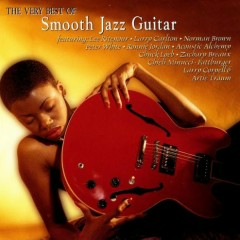 The Very Best Of Smooth Jazz Guitar - Various Artists