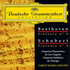 Beethoven, Schubert - Symphonies Nos. 6 & 4 - Carlo Maria Giulini,Chicago Symphony Orchestra,Los Angeles Philharmonic