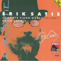 Bojan Gorisek - Erik Satie - Complete Piano Works CD 1 - Erik Satie