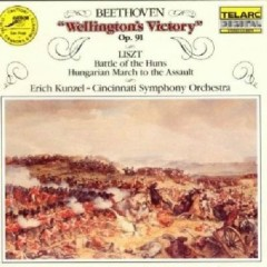 Beethoven - Wellington's Victory, Liszt - Huns, Hungrarian March to The Assaunt - Erich Kunzel,Cincinnati Pops Orchestra