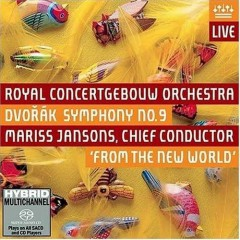 Dvorák - Symphony No. 9 From the New World  - Mariss Jansons,Royal Concertgebouw Orchestra