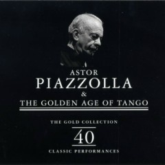 The Golden Age Of Tango CD 1 No. 1 - Ástor Piazzolla