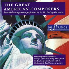 The Great American Composers CD 2 - 101 Strings Orchestra