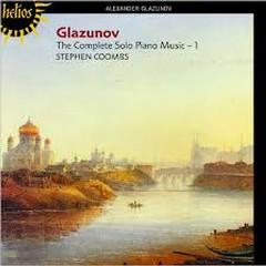 Glazunov The Complete Solo Piano Music CD 1 - Stephen Coombs