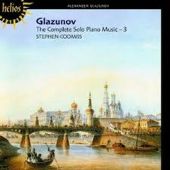 Glazunov The Complete Solo Piano Music CD 3 - Stephen Coombs