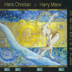 You Are The Music Of My Silence  - Hans Christian,Harry Manx