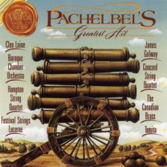 Pachelbel's Greatest Hit - Canon In D - Various Artists