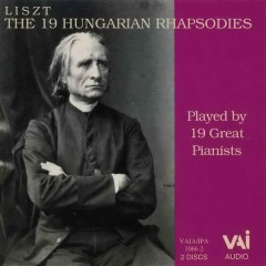 Liszt - The 19 Hungarian Rhapsodies Played By 19 Great Pianists CD 2