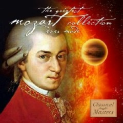 The Greatest Mozart Collection Ever Made CD 1