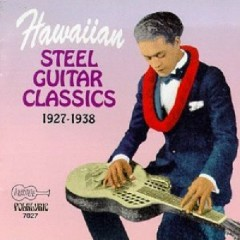 Hawaiian Steel Guitar Classics (CD 1) - Various Artists
