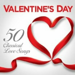 Valentine's Day - 50 Classical Love Songs (No. 3)