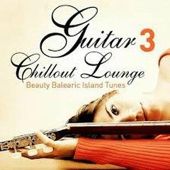 Guitar Chill Out Lounge, Vol. 3 - Beauty Balearic Island Tunes ( No. 1)