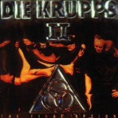 Die Krupps - II - The Final Option
