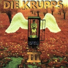 Die Krupps - III - Odyssey Of The Mind