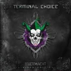 Terminal Choice - Ubermacht CD 1