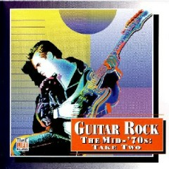 Top Guitar Rock Series CD 17 -  The Mid '70s Take Two - Various Artists