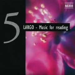 101 Classics The Best Loved Classical Melodies CD 5 - Largo - Music For Reading