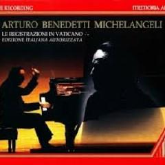 Arturo Benedetti Michelangeli - Le registrazioni In Vaticano CD 2