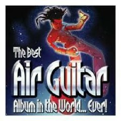 The Best Air Guitar Album In The World Ever CD 1 (No. 1)