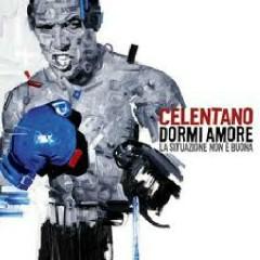 Dormi Amore La Situazione Non E' Buona - Adriano Celentano