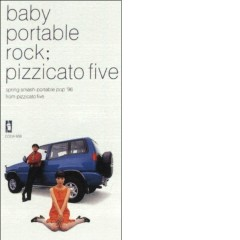 Baby Portable Rock - Pizzicato Five