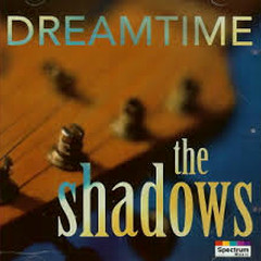 Dream Time - The Shadows