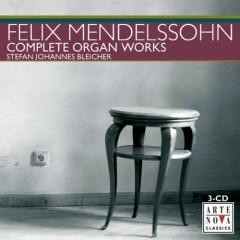 Mendelsohn - Complete Organ Works (CD 3) - Stefan Johannes Bleicher