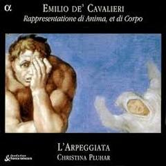Cavalieri - Rappresentatione Di Anima, Et Di Corpo (CD 1) - Christina Pluhar,L'Arpeggiata Orchestra