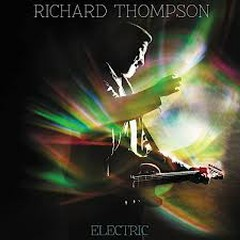 Electric (CD 2) - Richard Thompson