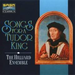 Hilliard Ensemble - Songs For A Tudor King