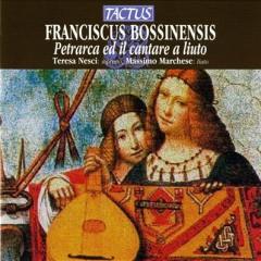 Bossinensis Franciscus - Petrarca E Il Cantare A Liuto (No. 2)