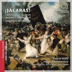 Jácaras - 18th Century Spanish Baroque Guitar Music Oof Santiago De Murcia (CD 1) - Paul O'Dette,Andrew Lawrence-King