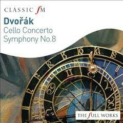 Dvorak - Cello Concerto And Symphony No. 8