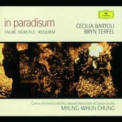 Fauré - Duruflé - Requiem - In Paradisum  - Cecilia Bartoli,Myung-Whun Chung