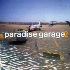 Paradise Garage - Volume 2 (CD 1)