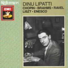 Dinu Lipatti - Chopin; Brahms; Ravel; Liszt; Enesco
